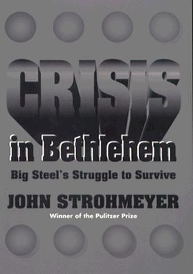 Crisis in Bethlehem By Strohmeyer, John